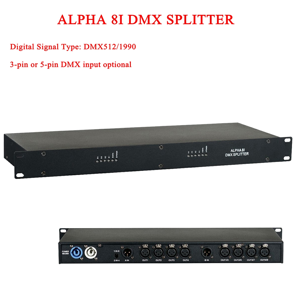 2019 New HOT Sale ALPHA 8I DMX Splitter DMX512 Light Stage Lights Signal Amplifier Splitter 3-pin Or 5-pin DMX Input Optional