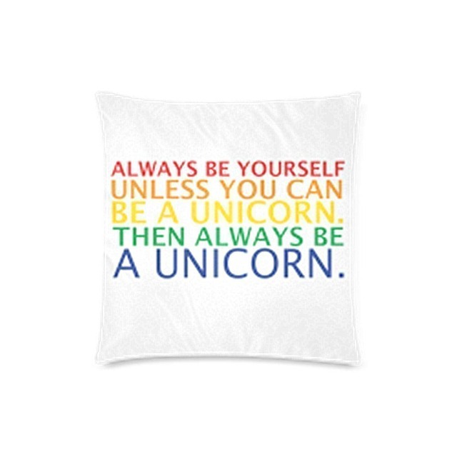 Always Be Yourself Unless You Can Be A Unicorn  Vintage Pillow Case Throw Covers Home Pillowcase  Pillow Cover