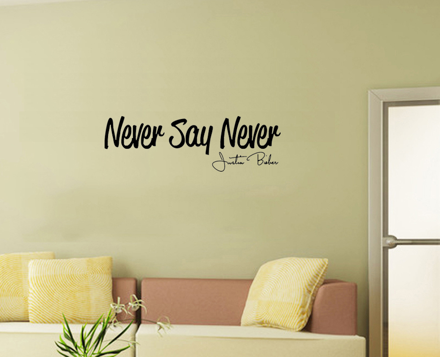 Justin Bieber Never Say Never Say Quote Word Lettering Art Vinyl ...