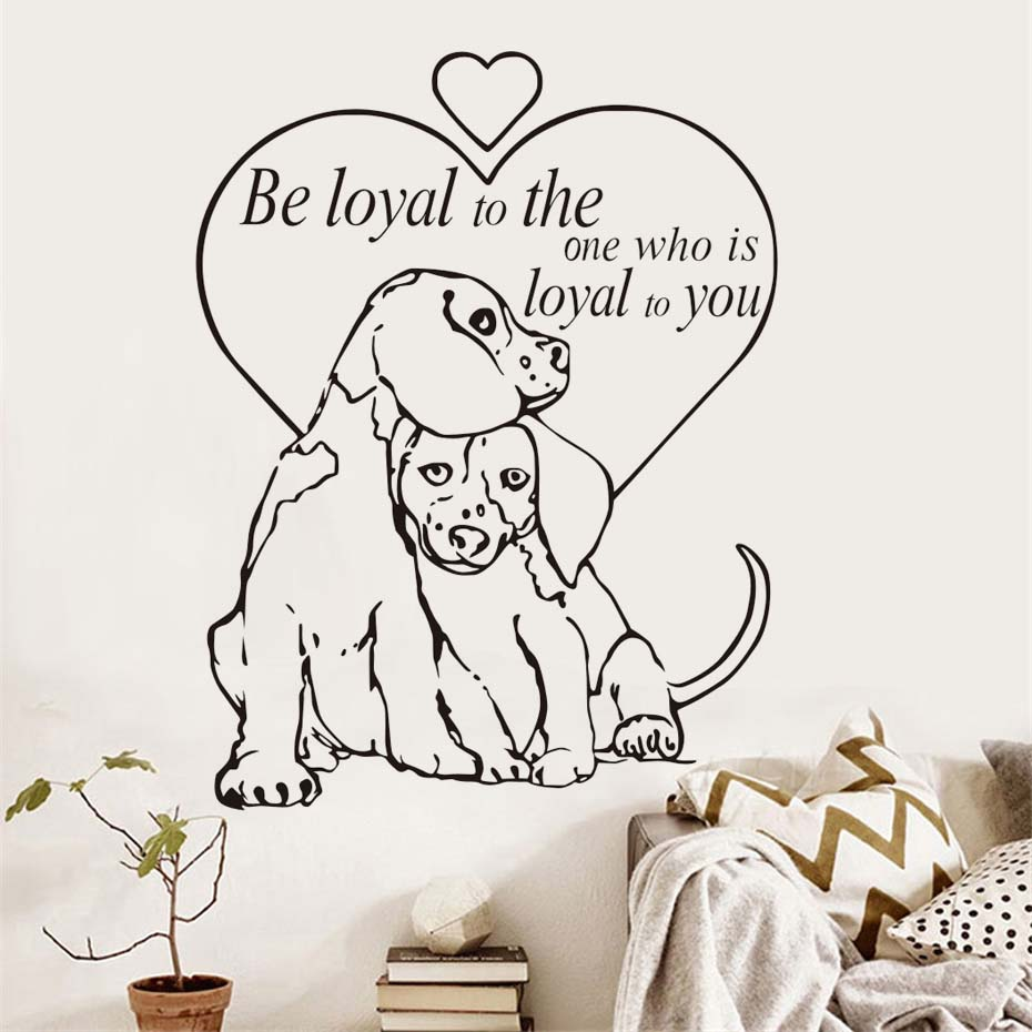 Dog Love Quotes Be Loyal To The One Quotes Vinyl Wall Decal Dogs Love Pet Grooming