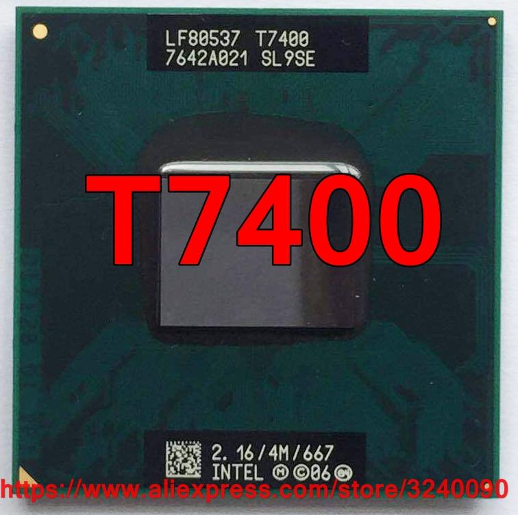Оригинальный процессор Intel Core 2 Duo T7400, разъем ЦП 479 (4M кэш/2,16 ГГц/667 МГц/двухъядерный), процессор для ноутбука, бесплатная доставка