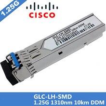 بالجملة جديد 10 قطعة/الوحدة ل سيسكو GLC LH SMD SFP البصرية وحدة ، 1000Base LX/LH ، 1.25G 1310nm SMF DDM 10 كجم دوبلكس LC موصل