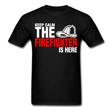 Custom Short Sleeve Keep Calm The Firefighter Is Here T-shirt Men Geek 3XL Family Tshirts