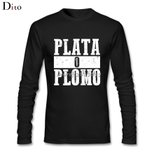 Male Men's Design Plata o plomo Pablo Narcos Shirt Custom Long Sleeve Valentine's Backing  Tee Shirts Male