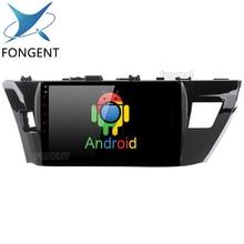 Fongent 10,2 «ips Android блок gps радио CarPlayer для Toyota Corolla 2014 2015 2016 авто стерео Мультимедиа Развлечения системы