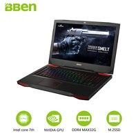 Bben 17.3 wifi laptop computers bluettoth IPS 1920x1080P i7 7700HD CPU GTX1060 6GB GDDR5 16GB DDR4 RAM , 256GB SSD ,2TB HDD