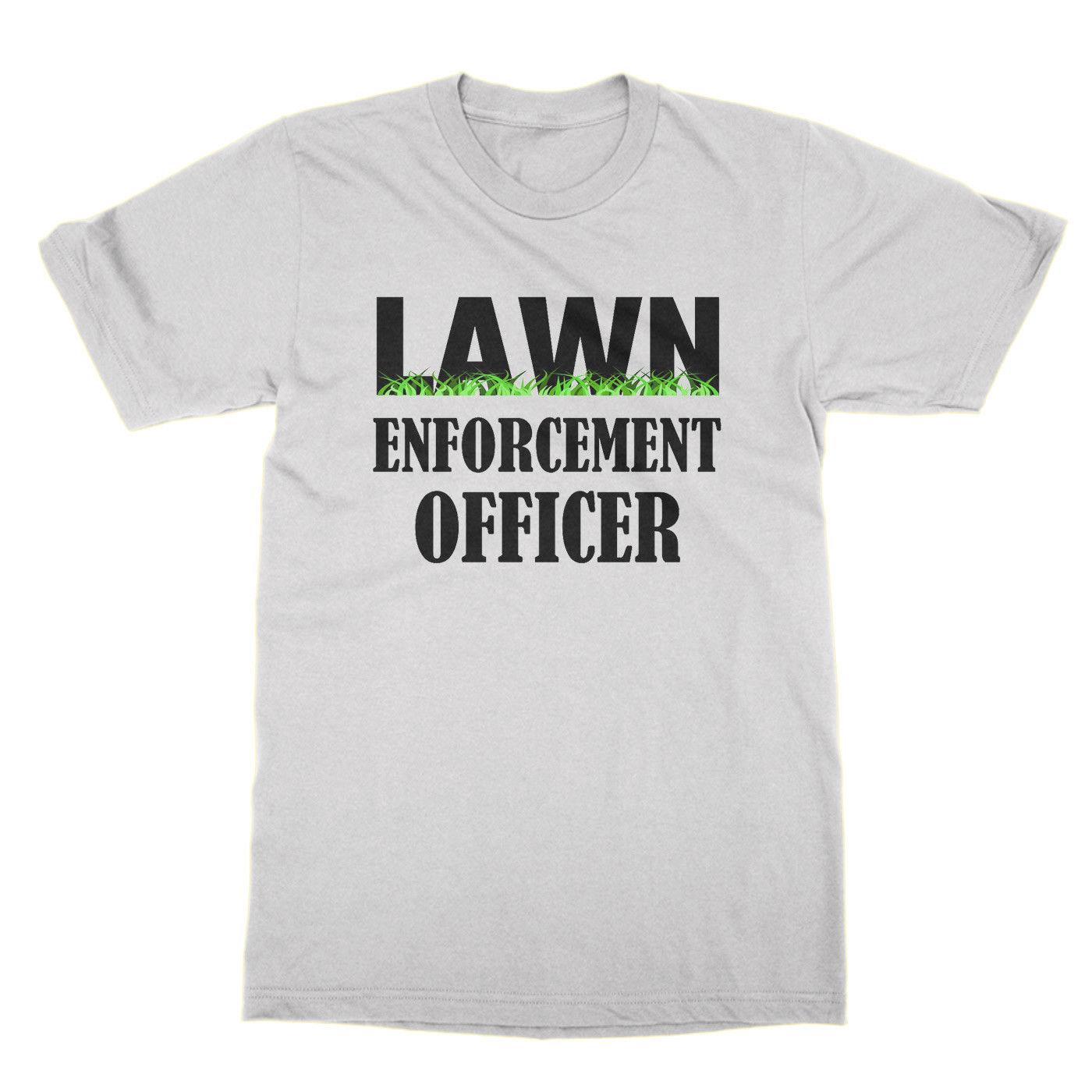 Lawn Enforcement Officer unisex t-shirt funny gardening gardner shirt Harajuku Tops Fashion Classic Unique free shipping