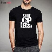 NEW Summer Brand Clothing tee men cotton SHUT UP LEGS Mountain Cyclists cotton Short Sleeve T Shirt Tops Tees