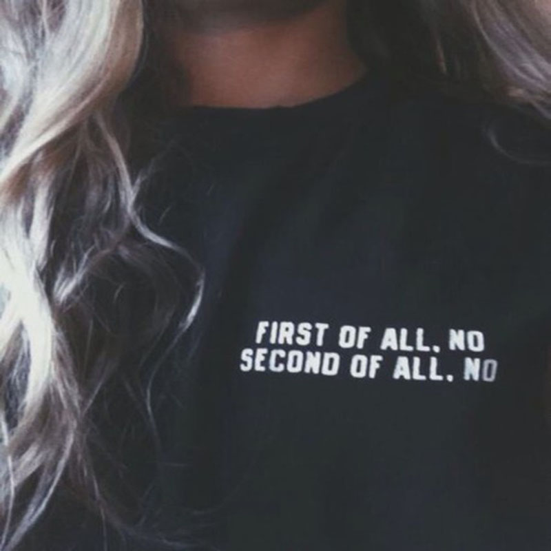 2018 New Fashion Harajuku T-shirts Women First Of All No Second Of All No Print O-Neck Btn Punk T Shirt For Female Top
