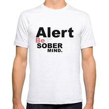 T Shirt High Quality Tees Short Sleeve Men Casual Crew Neck Be Alert And Of Sober Mind Version Tee Shirts