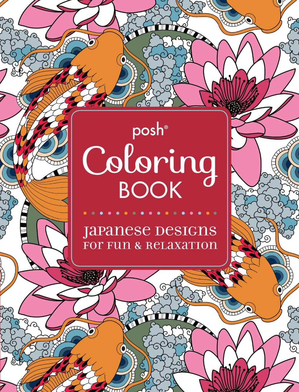 Posh Adult Coloring Book: Japanese Designs for Fun and ...