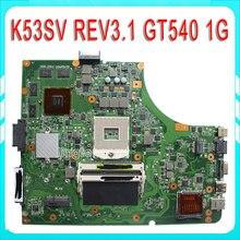 Pour ASUS K53SV REV3.1 Carte Mère DDR3 PGA 989 GT540 1G HM65 X53S A53S K53SJ K53SC P53S K53SM K53SV Entièrement testé
