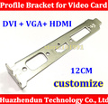 From factory 1pcs Computer chassis 12CM profile bracket video card bracket with DVI VGA and HDMI Slot Connector for video card