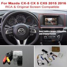 Для Mazda CX-5 CX 5 CX5 2015 2016 2017 RCA и Оригинальный Экран совместимость/Автомобильная Камера Заднего вида/HD Резервного Копирования Камера Заднего Вида Комплектов