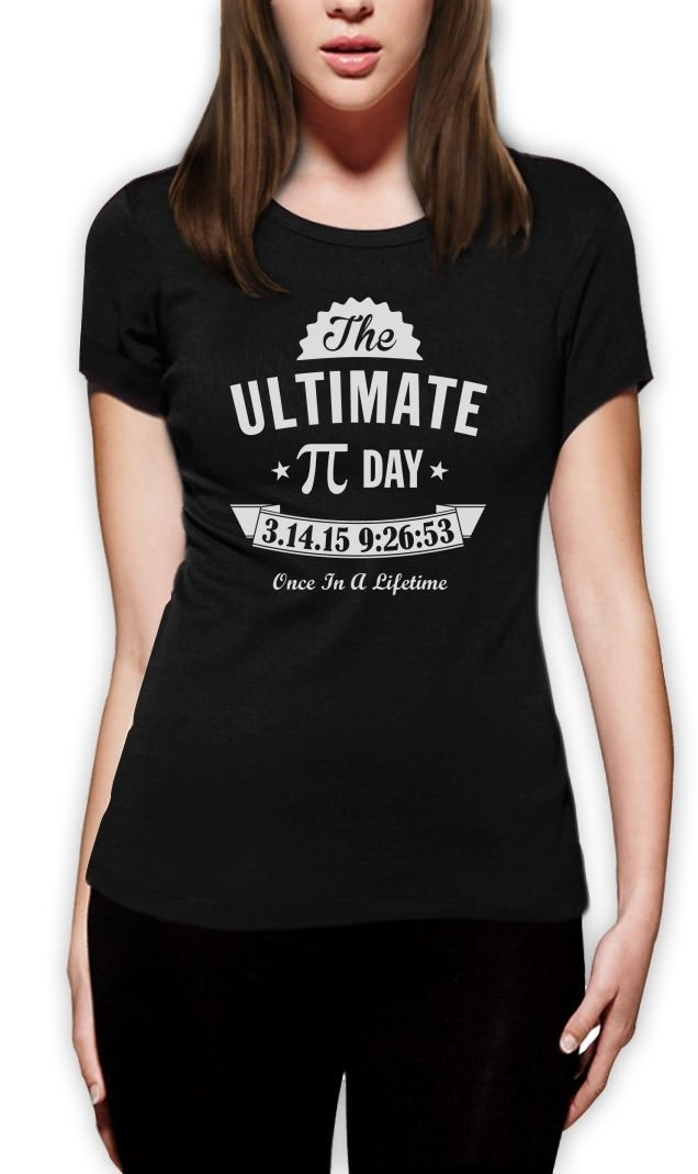 Ultimate Pi Day 3.14 2015 Once in a Lifetime Women T-Shirt Math Geek DT Nerdy Fashion Brand Hipster Slim Top