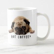 Funny Pug Dog Got Coffee Mug