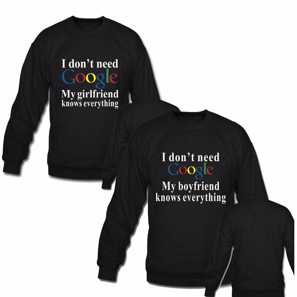 da107f03b7 Couple Matching Sweatshirt I DON'T NEED GOOGLE MY GIRLFRIEND / BOYFRIEND  KNOWS EVERYTHING FUNNY