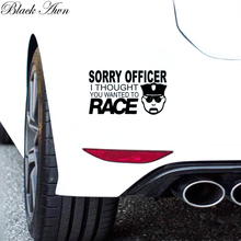 Sorry Officer Thought You Wanted Race Funny Car Window Decal Bumper Sticker D090
