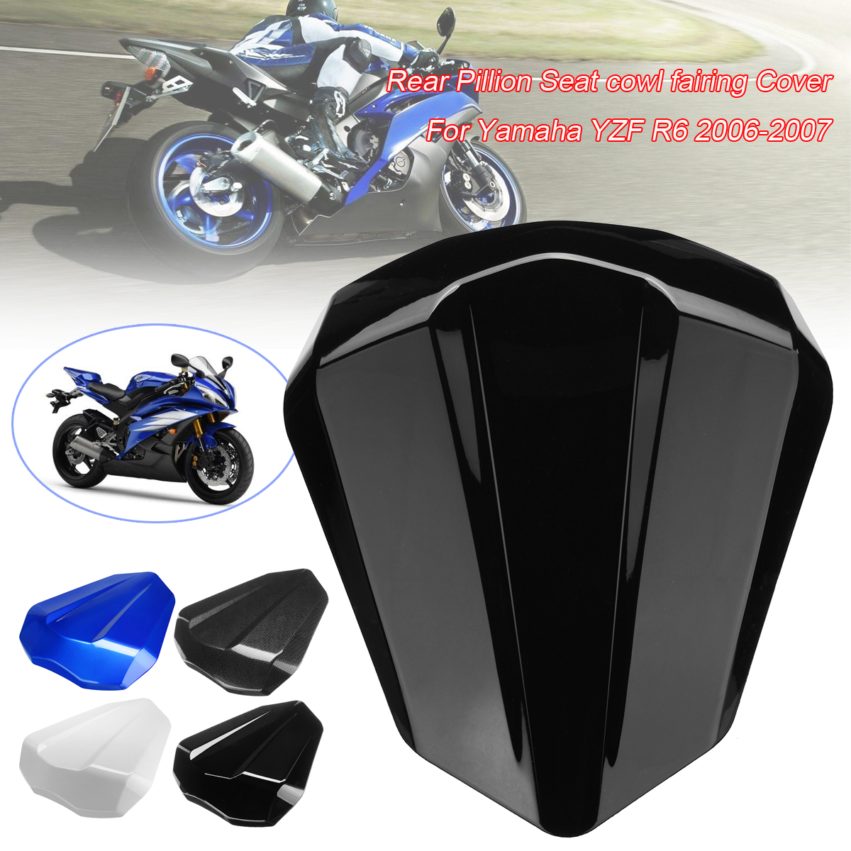 Motorcycle ABS Plastic Rear Passenger Seat Pillion Cowl Fairing Cover 4Color for Yamaha YZF R6 2006-2007Motorcycle ABS Plastic Rear Passenger Seat Pillion Cowl Fairing Cover 4Color for Yamaha YZF R6 2006-2007