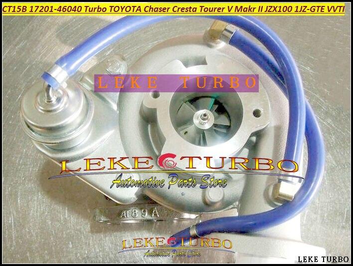 CT15B 17201-46040 17201 46040 Turbo Turbocharger For TOYOTA Chaser Cresta Tourer V Makr II JZX100 1JZ GTE 1JZ-GTE 1JZ GTE VVTI