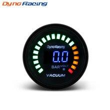 Dynoracing 2 дюйма 52 мм светодиоды цифровой автомобильный вакуумный-1-0 бар метр гоночный дым Вакуумный датчик Аналоговый автомобильный измеритель BX101452