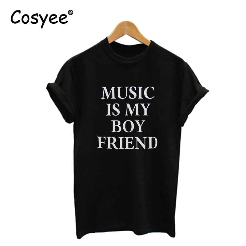 Cosyee Lady T-shirt MUSIC IS MY BOY FRIEND Black Letter Print Casual Harajuku Cotton T Shirt Women Top Tees For Lady Drop Ship