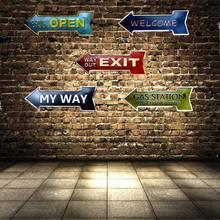Welcome Open Exit Gas station Arrow Metal Irregular Signs Vintage Advertising board Wall Pub Coffee Home Art Decor 45X16CM U-1