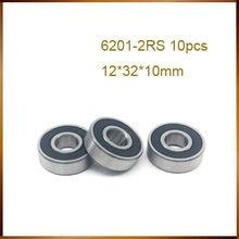 Rodamientos de bolas de ranura profunda para bujes de bicicleta, 6201-2RS, 6201-2RS, 6201 RS, 12x32x10mm, 10 Uds.
