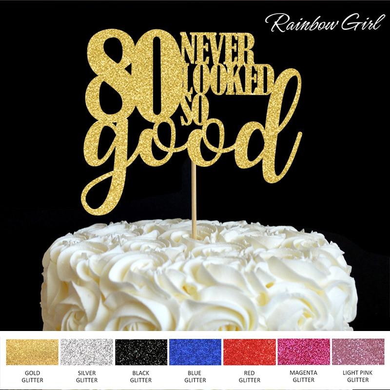 80 არასდროს ჩანდა ასე კარგი Cake Topper 80 წლის იუბილე რვა წლის დაბადების დღეზე წვეულება დეკორაციები Cake Picks
