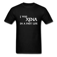 Xena Warrior Prinses in Een Verleden Leven Kleding Grappige Foto mannen T shirts Korte Mouw Katoen O Hals T shirt Voor volwassen