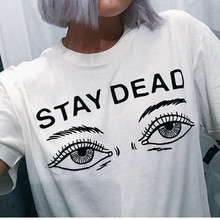 Women t shirt 2016 summer new fashion printed stay dead letter round neck T shirt