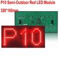 P10 Semi-Ao Ar Livre Vermelho LEVOU Módulo 320*160mm 32*16 pixels para única cor CONDUZIU a exposição mensagem de rolagem LEVOU sinal 3 pçs/lote