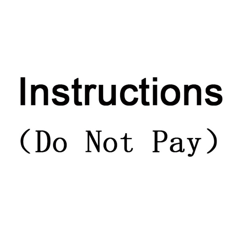 Instructions ! <font><b>Do</b></font> not pay this link, i will not send the product.