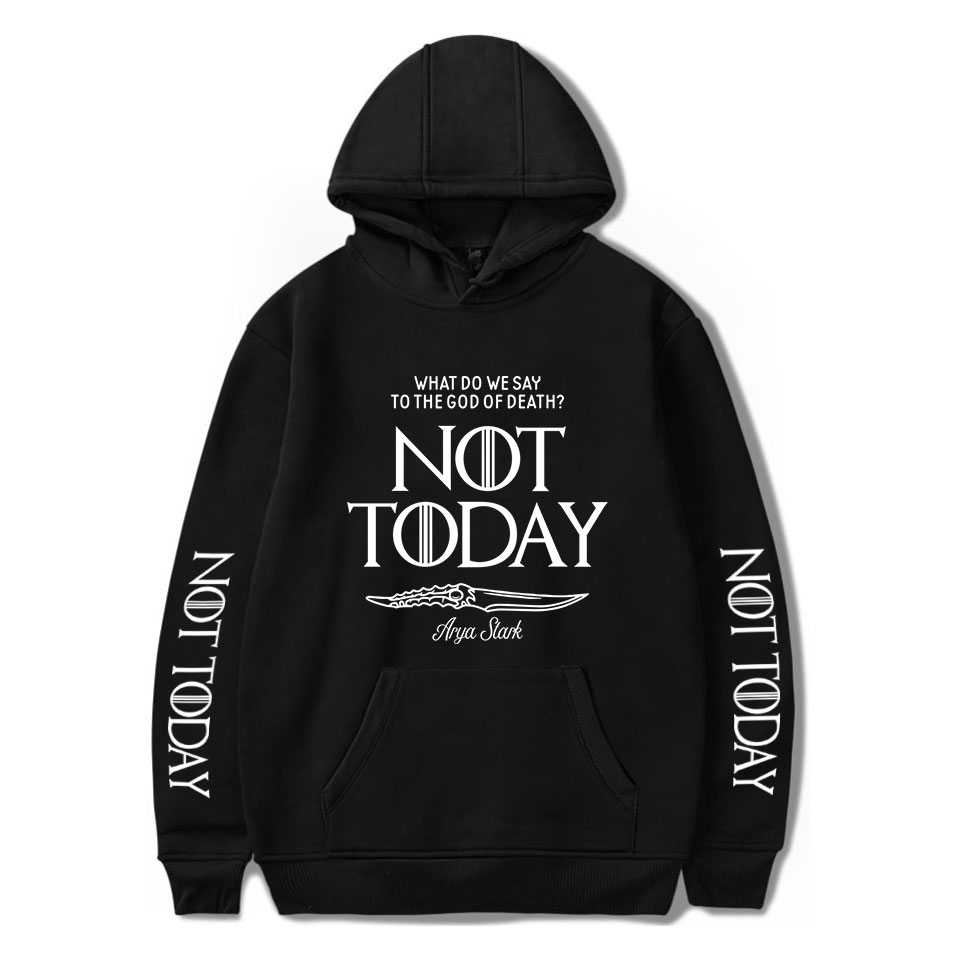 Fashion Design Arya Stark Not Today Printed Hoodie Sweatshirt Hot Sale Women/Men Casual Long Sleeved Hoodies Plus Size Tops