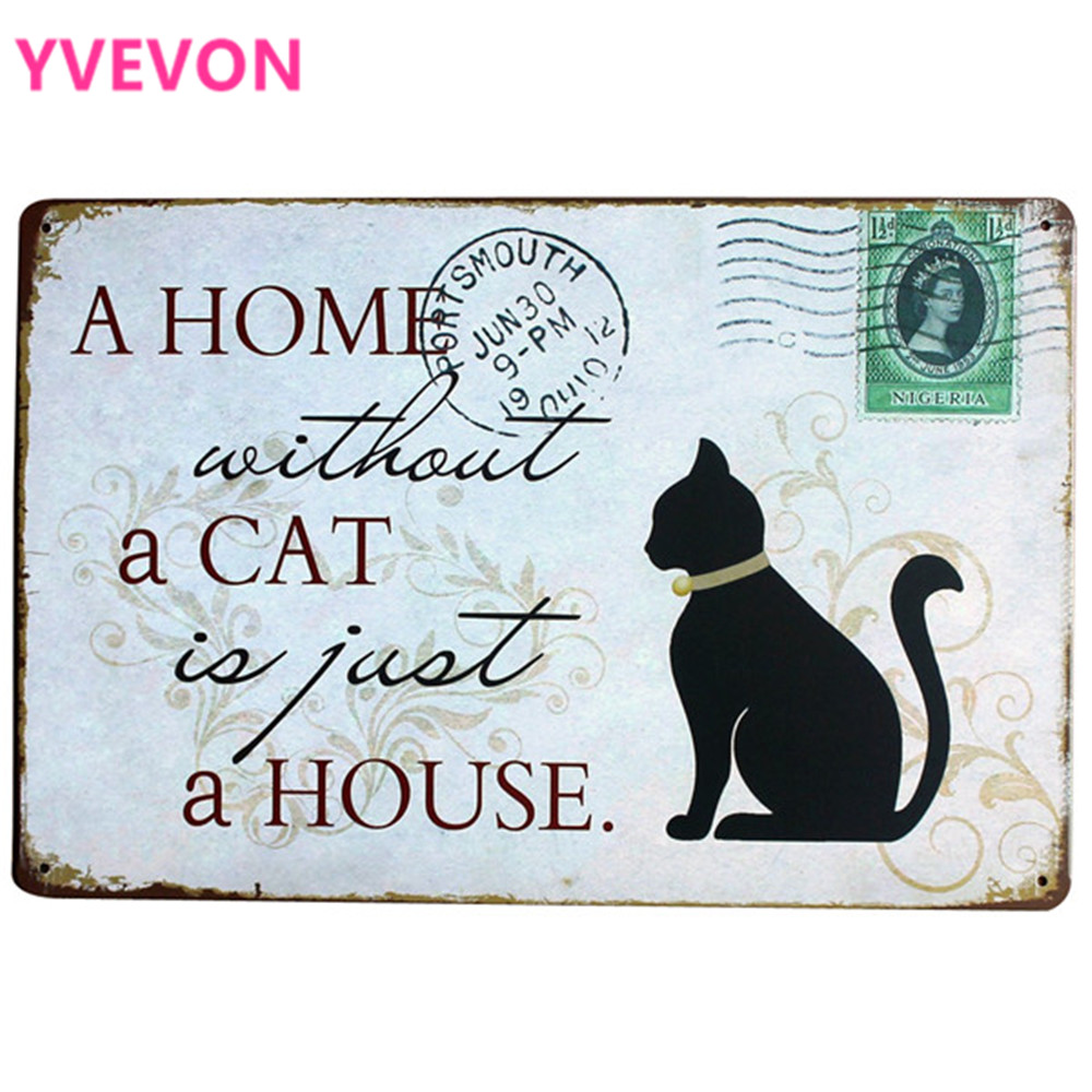 A HOME without a CAT is just a HOUSE Metal Pet Sign Decor Tin Plaque KITTEN Board foranimal brand in pet shop LJ6-4 20x30cm A1