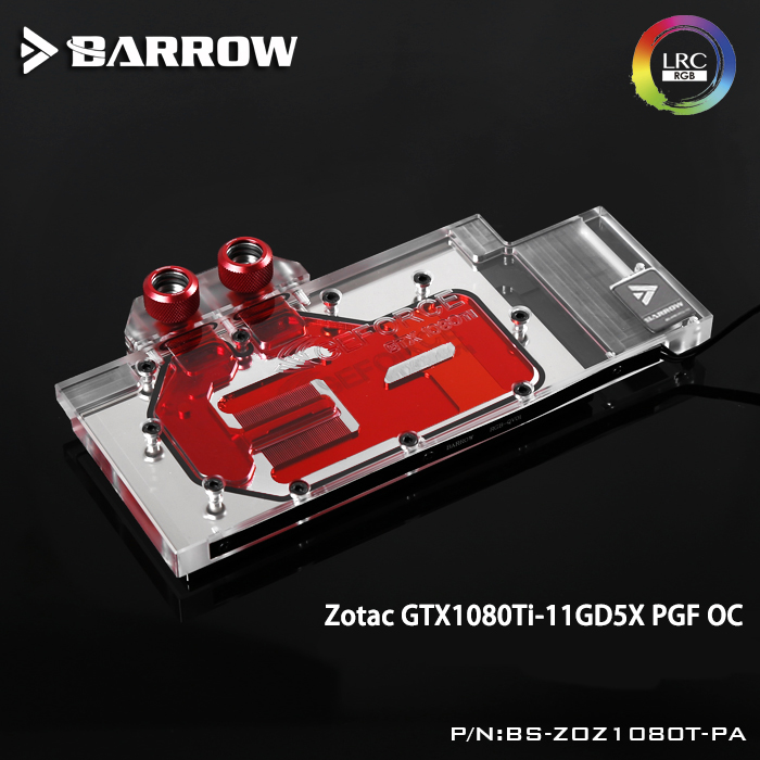 Barrow BS-ZOZ1080T-PA LRC RGB v1/v2 Full Cover Graphics Card Water Cooling Block for ZOTAC GTX1080Ti-11GD5X PGF OC цена