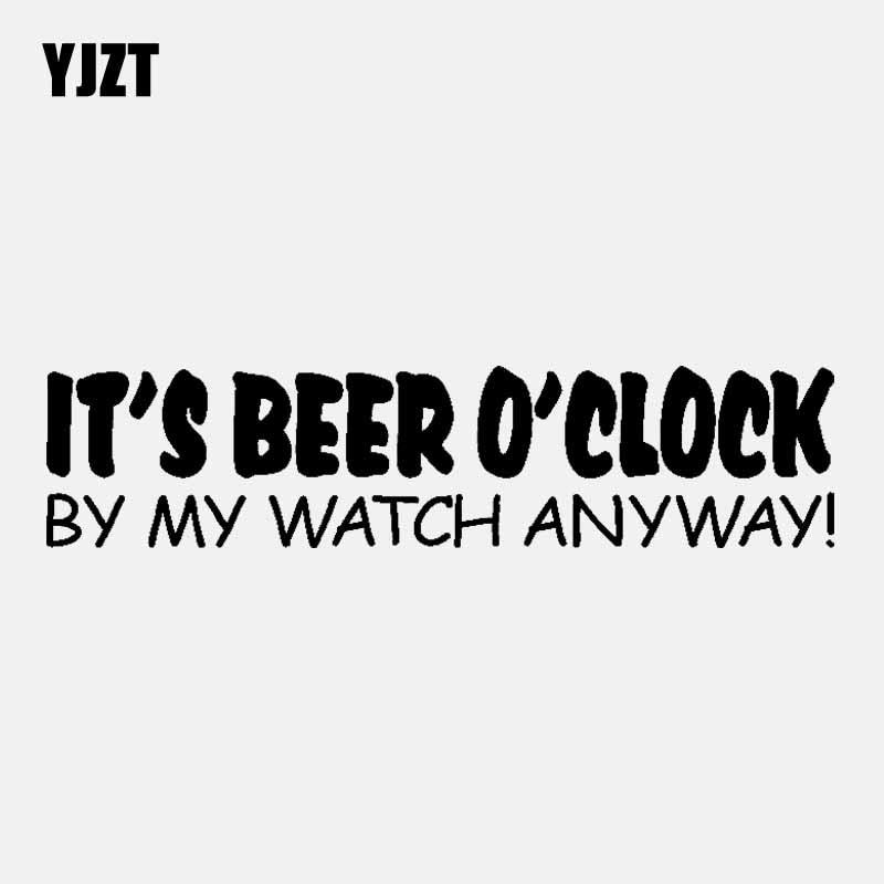 YJZT 14.6CM*3.4CM IT'S BEER O'CLOCK BY MY WATCH ANYWAY ! Car Sticker Decals Vinyl Decor Black/Silver C3-1141