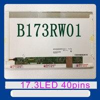 Free Shipping LTN173KT02 B173RW01 V4 V5 LTN173KT01 N173O6 L02 LP173WD1 N173FGE L21 LTN173KT03 17.3 inch