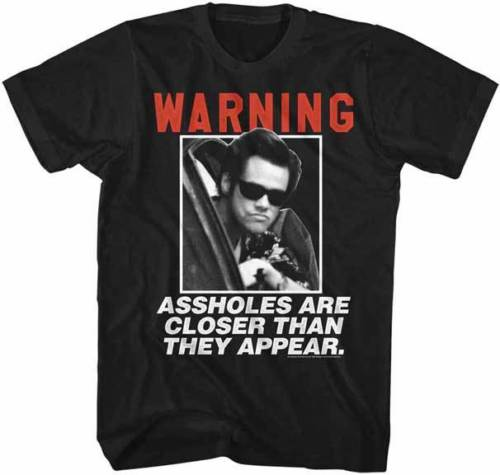 Ace Ventura Warning A$$holes Are Closer Than They Appear Adult T Shirt Funny O Neck T sh ...