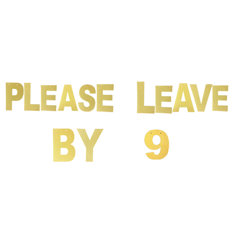Please Leave By 9 Glitter Banner Funny Birthday Banner 21st Birthday 25th Birthday 30th Birthday Bachelorette Party Banner Banner Party Aliexpress