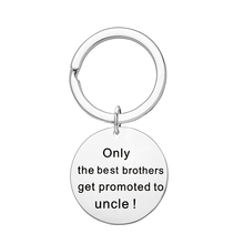 Engraved Only The Best Brother Get Promoted To Uncle Keychain Stainless Steel Keyring Family Friend Funny Key Chain Gifts