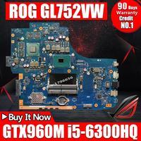 GL752VW Motherboard For ASUS GL752 GL752VW GL752V Laptop Motherboard With I5 6300HQ CPU GTX 960M 2G Mainboard Motherboard