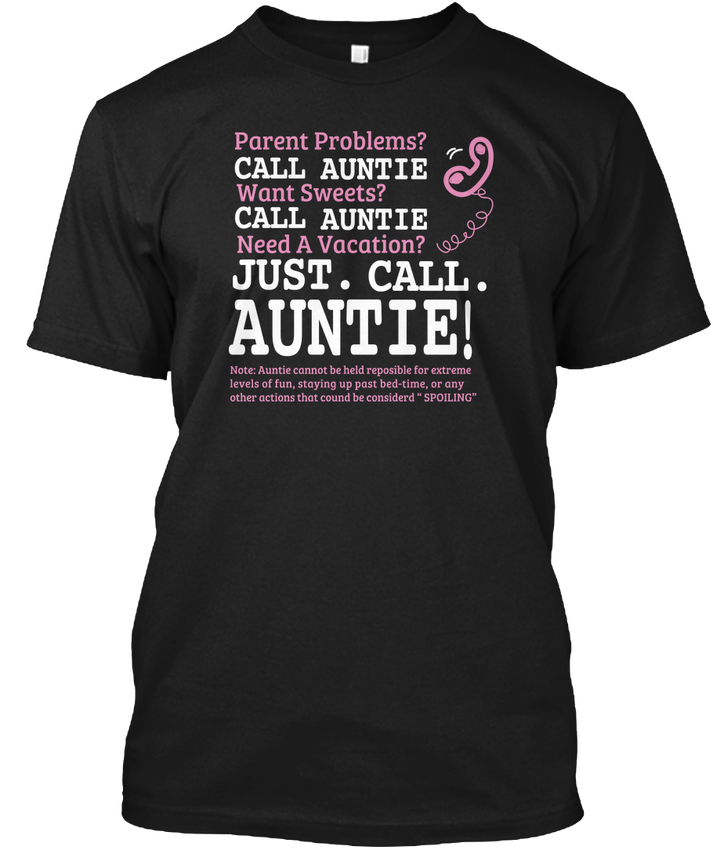 Call Auntie - Parent Problems? Want Sweets? Need A Popular Tagless Tee T-Shirt