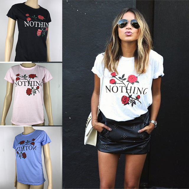 705837d46075f6 Women New Summer Nothing Letter Rose Print Female T Shirt Harajuku T-Shirts  Short Sleeve Casual Clothing flower Punk Tee Tops