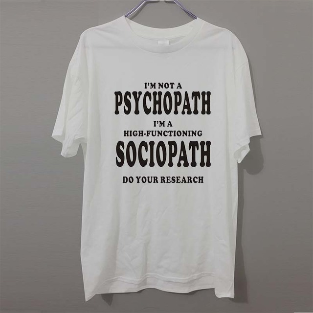 2ab2854f I'm not a Psychopath... Christmas Gift FUNNY humour PRINTED T shirt ...