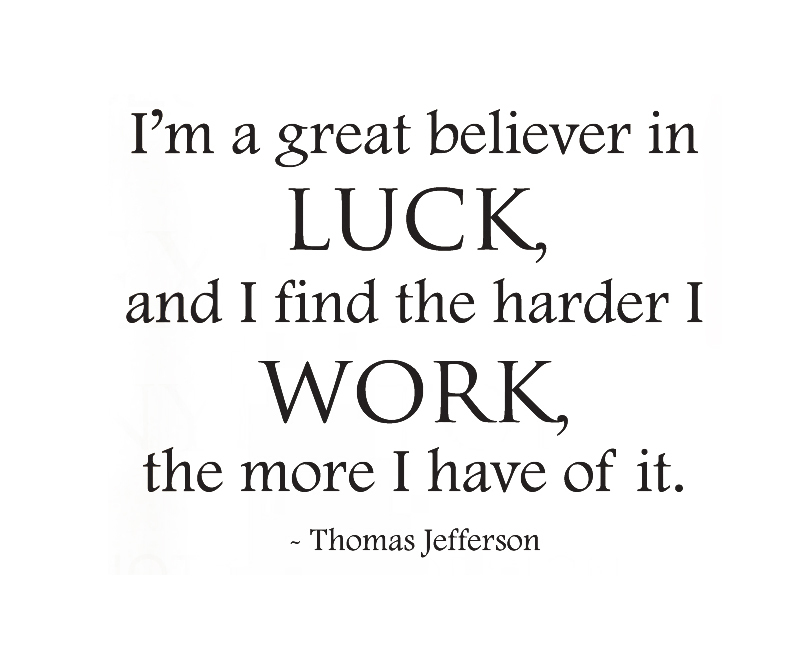 Wall Decal Quote Sticker The Harder I Work The More Luck
