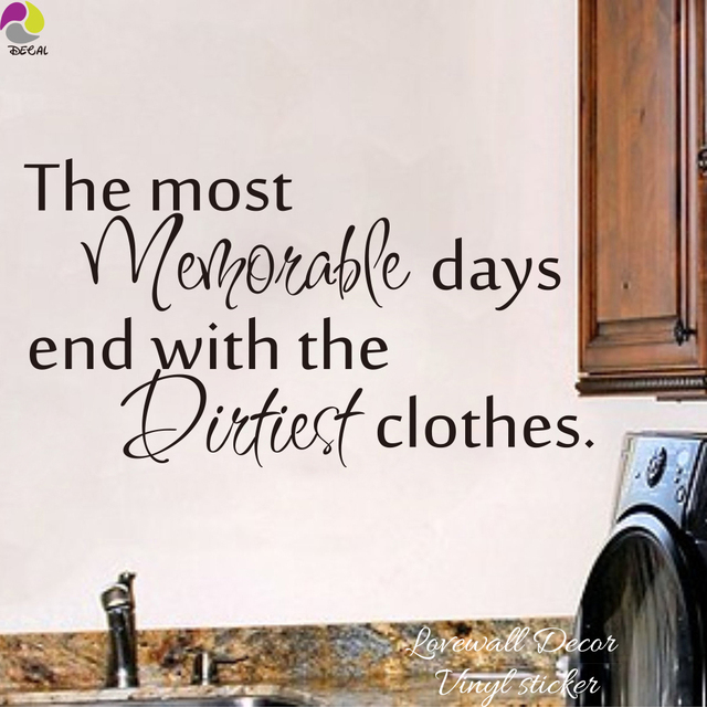 Laundry room wall sticker the most memorable days end with the dirtiest clothes quote wall decal