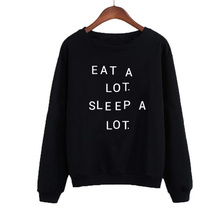 2019 Women Hoodies Sweatshirts Casaul O-neck Black Tracksuit Moleton Feminino EAT A LOT SLEEP A LOT Letter Print Pullover Autumn accord a 301b w o psu black