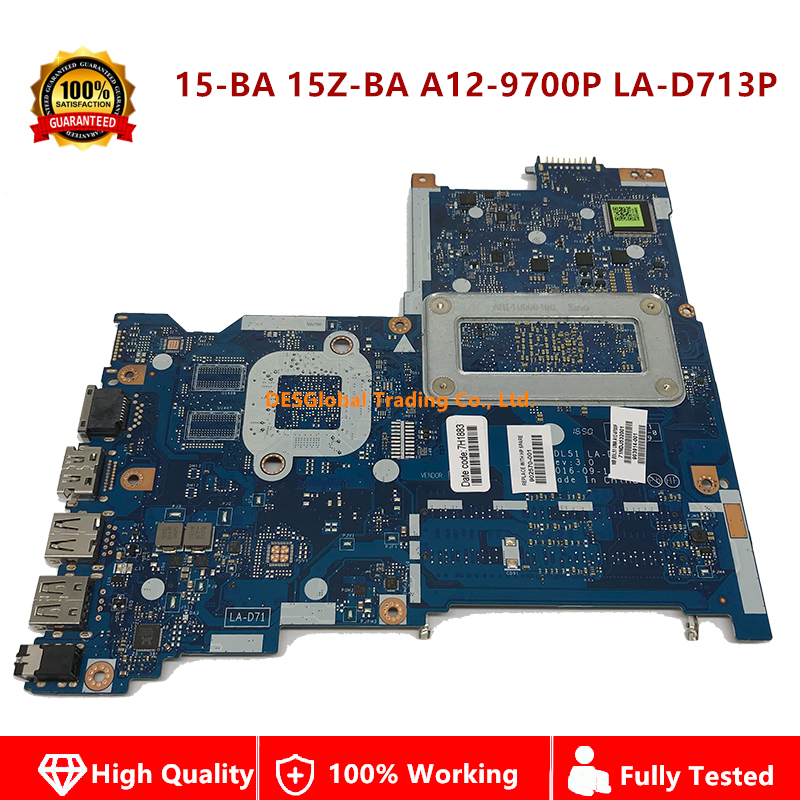902570-001 903914-001 Mainboard For HP 15-BA 15Z-BA 15-ba058n Laptop Motherboard LA-D713P A12-9700P 100% Fully Tested