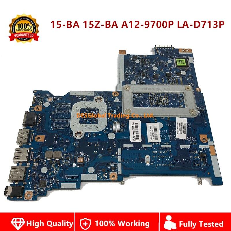 902570-001 903914-001 Mainboard For HP 15-BA 15Z-BA 15-ba058n Laptop Motherboard LA-D713P A12-9700P 100% Fully Tested